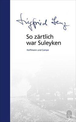 So zärtlich war Suleyken von Lenz,  Siegfried