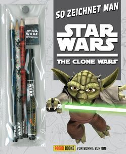 So zeichnet man Star Wars The Clone Wars von Burton,  Bonnie