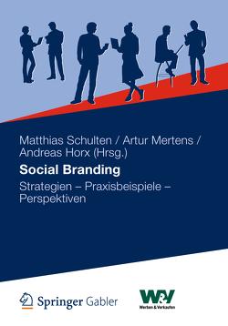 Social Branding von Horx,  Andreas, Mertens,  Artur, Schulten,  Matthias