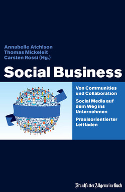 Social Business von Atchison,  Annabelle, Mickeleit,  Thomas, Rossi,  Carsten