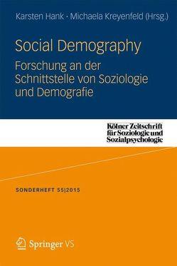 Social Demography – Forschung an der Schnittstelle von Soziologie und Demographie von Hank,  Karsten, Kreyenfeld,  Michaela
