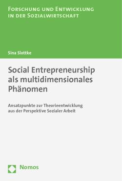 Social Entrepreneurship als multidimensionales Phänomen von Slottke,  Sina