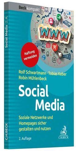 Social Media von Keber,  Tobias O., Mühlenbeck,  Robin, Schwartmann,  Rolf