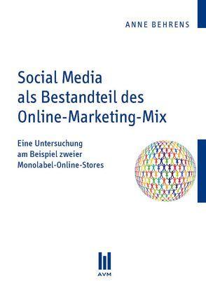 Social Media als Bestandteil des Online-Marketing-Mix von Behrens,  Anne