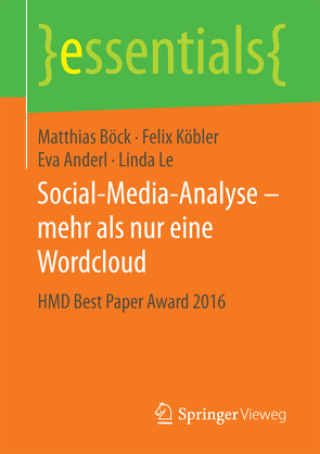 Social-Media-Analyse – mehr als nur eine Wordcloud von Anderl,  Eva, Böck,  Matthias, Köbler,  Felix, Lê,  Linda