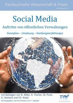 Social Media Auftritte von öffentlichen Verwaltungen von Fischer,  Katrin, Funk,  Stephanie, Heinisch,  Sven, Hogrebe,  Frank, Kneis,  Christian, Ritter,  Birgit