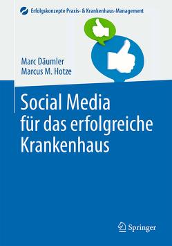 Social Media für das erfolgreiche Krankenhaus von Däumler,  Marc, Hotze,  Marcus M.