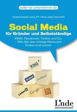 Social Media für Gründer und Selbstständige von Panter,  Roland, Wolff,  Constanze