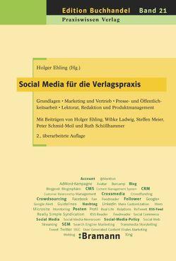 Social Media für die Verlagspraxis von Ehling,  Holger, Ladwig,  Wibke, Meier,  Steffen, Schmid-Meil,  Peter, Schöllhammer,  Ruth