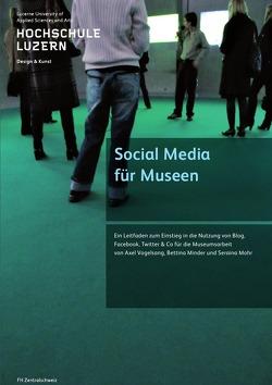 Social Media für Museen von Minder,  Bettina, Mohr,  Seraina, Vogelsang,  Axel