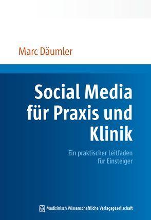 Social Media für Praxis und Klinik von Däumler,  Marc