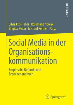 Social Media in der Organisationskommunikation von Ettl-Huber,  Silvia, Nowak,  Rosemarie, Reiter,  Brigitte, Roither,  Michael