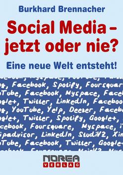 Social Media – jetzt oder nie? von Brennacher,  Burkhard
