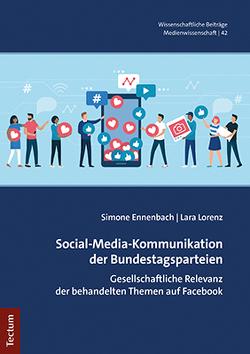 Social-Media-Kommunikation der Bundestagsparteien von Ennenbach,  Simone, Lorenz,  Lara