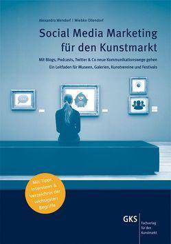 Social Media Marketing für den Kunstmarkt von Ollendorf,  Wiebke, Wendorf,  Alexandra