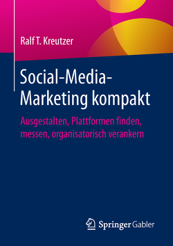 Social-Media-Marketing kompakt von Kreutzer,  Ralf T.