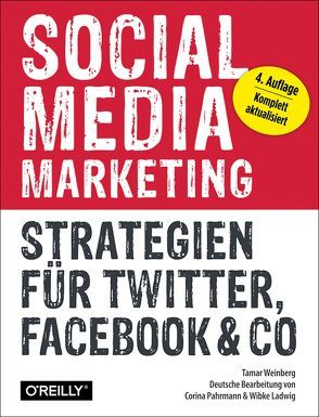 Social Media Marketing – Strategien für Twitter, Facebook & Co von Weinberg,  Tamar