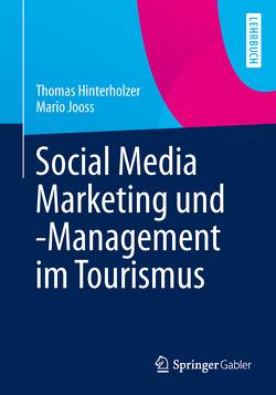 Social Media Marketing und -Management im Tourismus von Hinterholzer,  Thomas, Jooss,  Mario