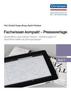 Social Media und mobiles Internet – Veränderungen im Geschäftsmodell von Zeitungsverlagen von Pittelkow,  Daniel, Seeger,  Christof