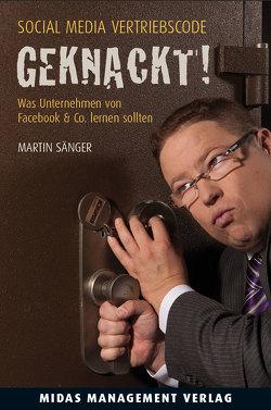 Social Media Vertriebscode: GEKNACKT! von Sänger,  Martin