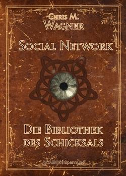 Social Network. Die Bibliothek des Schicksals von Wagner,  Chris M.