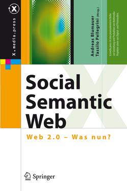 Social Semantic Web von Blumauer,  Andreas, Pellegrini,  Tassilo