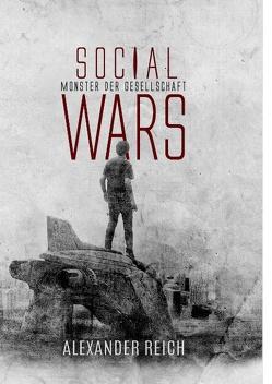 Social Wars von Reich,  Alexander