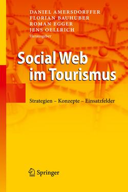 Social Web im Tourismus von Amersdorffer,  Daniel, Bauhuber,  Florian, Egger,  Roman, Oellrich,  Jens