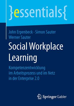 Social Workplace Learning von Erpenbeck,  John, Sauter,  Simon, Sauter,  Werner