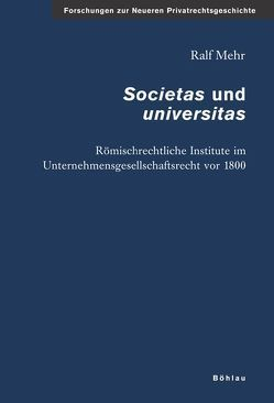 »Societas« und »Universitas« von Mehr,  Ralf