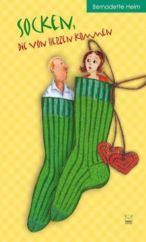 Socken, die von Herzen kommen von Heim,  Bernadette