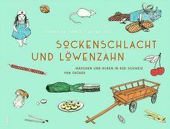 Sockenschlacht und Löwenzahn von Jurt,  Laura, Tanner,  Katharina
