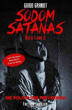 Sodom Satanas Buch 1 & 2 von Grandt,  Guido