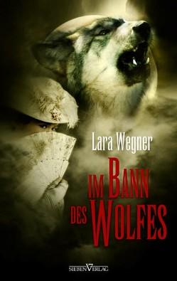 Söhne der Luna 1 – Im Bann des Wolfes von Wegner,  Lara