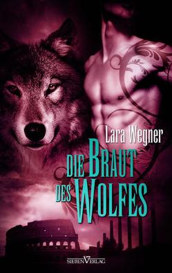 Söhne der Luna 2 – Die Braut des Wolfes von Wegner,  Lara