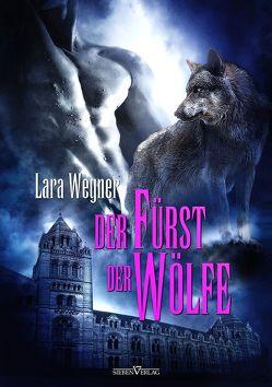 Söhne der Luna 3 – Der Fürst der Wölfe von Wegner,  Lara