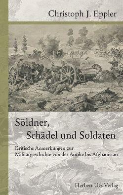Söldner, Schädel und Soldaten von Eppler,  Christoph