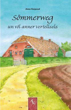 Sömmerweg un völ anner Vertellsels von Korporal,  Anne