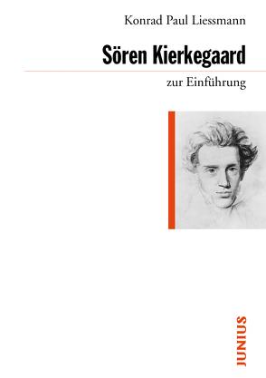 Sören Kierkegaard zur Einführung von Liessmann,  Konrad Paul