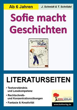 Sofie macht Geschichten – Literaturseiten von Kohl,  Lynn-Sven, Schmidt,  Jasmin