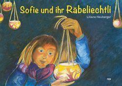 Sofie und ihr Räbeliechtli von Heuberger,  Liliane