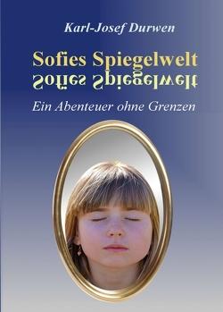 Sofies Spiegelwelt von Durwen,  Karl-Josef