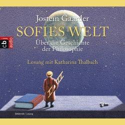 Sofies Welt von Gaarder,  Jostein, Haefs,  Gabriele, Thalbach,  Katharina