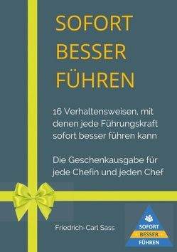 Sofort besser führen von Sass,  Friedrich-Carl