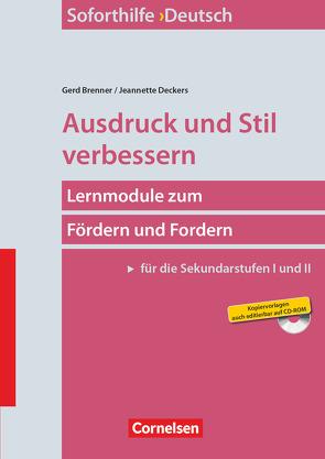 Soforthilfe – Lernmodule zum Fördern und Fordern (Sekundarstufe I und II) – Deutsch von Brenner,  Gerd, Deckers,  Jeannette