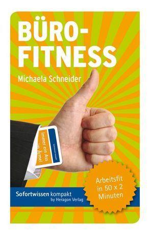 Sofortwissen kompakt: Bürofitness von Schneider,  Michaela