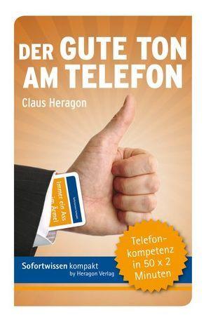 Sofortwissen kompakt: Der gute Ton am Telefon von Heragon,  Claus
