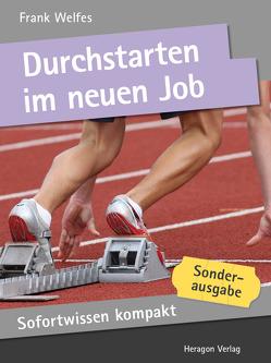 Sofortwissen kompakt: Durchstarten im neuen Job von Welfes,  Frank