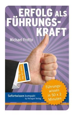 Sofortwissen kompakt: Erfolg als Führungskraft von Frotto,  Michael