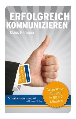 Sofortwissen kompakt: Erfolgreich kommunizieren von Heragon,  Claus
